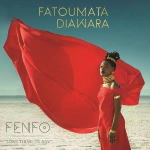Fenfo / Fatoumata Diawara | Diawara, Fatoumata