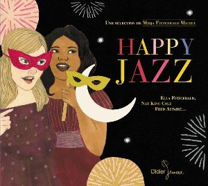 Happy jazz / Ella Fitzgerald, Slim & Slam, Blossom Dearie... [et al.] |