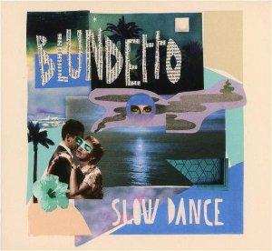 Slow dance / Blundetto   Blakkamoore, Jahdan