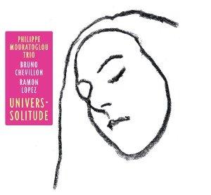 Univers solitude / Philippe Mouratoglou Trio | Mouratoglou, Philippe