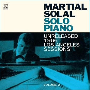 Solo piano : Unreleased 1966 Los angeles session : Volume 2 / Martial Solal, p | Solal, Martial
