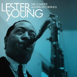 The Complete Aladdin recordings / Lester Young, saxo t | Young, Lester. Musicien
