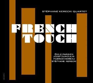 French touch / Stéphane Kerecki Quartet | Kerecki, Stephane. Musicien