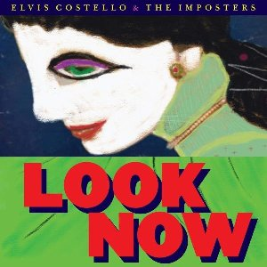 Look now / Elvis Costello | Costello, Elvis