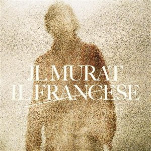 Il Francese / Jean-Louis Murat   Murat, Jean-Louis