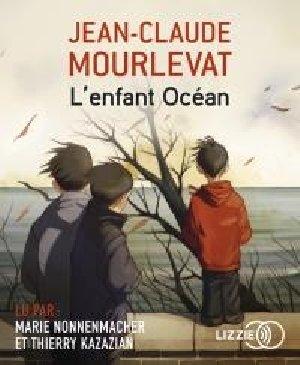 L'Enfant océan / Jean-Claude Mourlevat | Mourlevat, Jean-Claude. Auteur