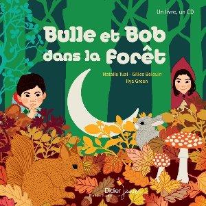 Bulle et Bob dans la forêt / Nathalie Tual, Gilles Belouin, comp. et interpr. | Tual, Nathalie. Compositeur. Parolier. Interprète