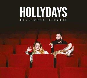 Hollywood bizarre / Hollydays | Hollydays