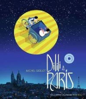 Dilili à Paris / Michel Ocelot | Ocelot, Michel. Auteur
