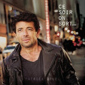 Ce soir on sort... / Patrick Bruel | Bruel, Patrick
