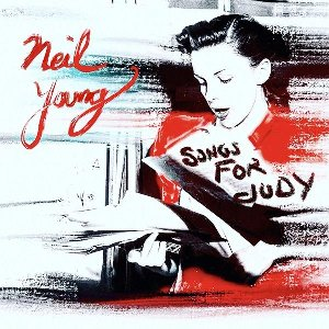 Songs for Judy / Neil Young | Young, Neil