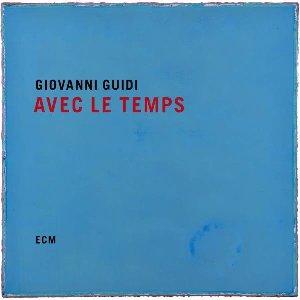 Avec le temps / Giovanni Guidi, p | Guidi, Giovanni. Compositeur