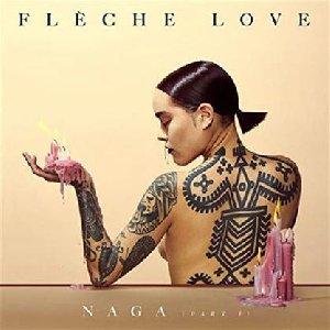 Naga : part 1 / Flèche Love | Flèche Love