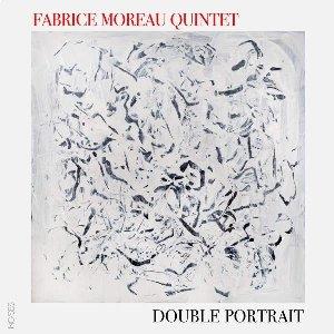 Double portrait / Fabrice Moreau Quintet   Fabrice Moreau Quintet