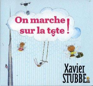 On marche sur la tête! / Xavier Stubbe |