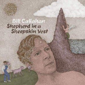 Shepherd in a sheepskin vest / Bill Callahan | Callahan, Bill