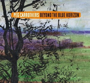 Beyond the blue horizon / Peg Carrothers | Carrothers, Peg