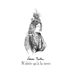 N'obéir qu'à la terre / Louise Thiolon | Thiolon, Louise