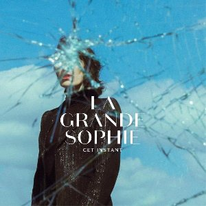 Cet instant / Grande Sophie (La) | Grande Sophie (La)