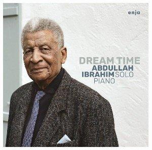 Dream time / Abdullah Ibrahim, p   Ibrahim, Abdullah. Compositeur. Musicien