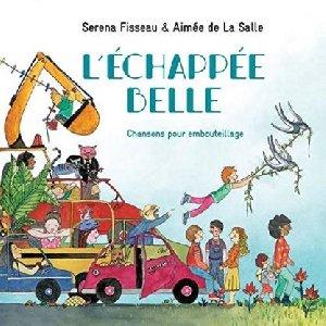 L'Échappée belle : chansons pour embouteillage / Serena Fisseau et Aimée de La Salle  |