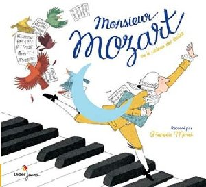 Monsieur Mozart ou le cadeau des étoiles / Carl Norac |