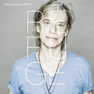 Refuge / Jean-Louis Aubert   Aubert, Jean-Louis