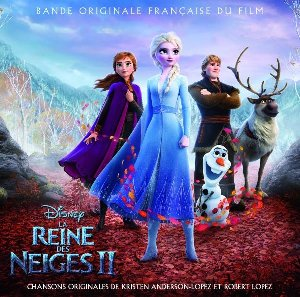 La Reine des neiges 2 : bande originale française du film de Chris Buck et Jennifer Lee / Kristen Anderson-Lopez et Robert Lopez | Anderson-Lopez, Kristen. Parolier