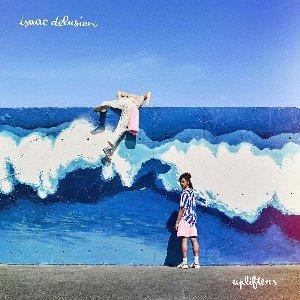 Uplifters / Isaac Delusion | Isaac Delusion