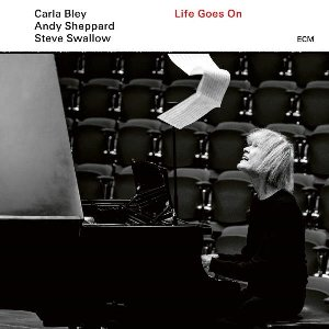 Life goes on / Carla Bley, p | Bley, Carla. Piano