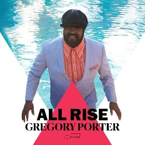 All rise / Gregory Porter, chant   Porter, Gregory. Chanteur