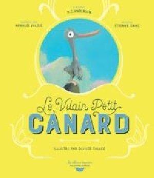 Le Vilain petit canard / D'après Hans-Christian Andersen | Andersen, Hans Christian. Antécédent bibliographique