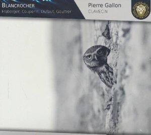 Blancrocher - L'Offrande / Pierre Gallon, clavecin | Gallon, Pierre. Clavecin