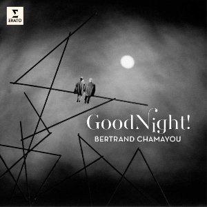 Good night ! / Bertrand Chamayou, p | Chamayou, Bertrand. Piano