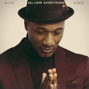 All love everything / Aloe Blacc | Blacc, Aloe