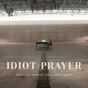 Idiot prayer : Nick Cave alone at Alexandra Palace / Nick Cave | Cave, Nick