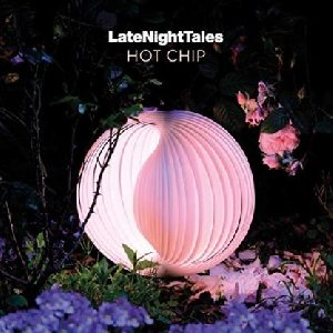 Late night tales / Hot Chip   Vantzou, Christina