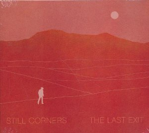 The Last exit / Still Corners | Still Corners