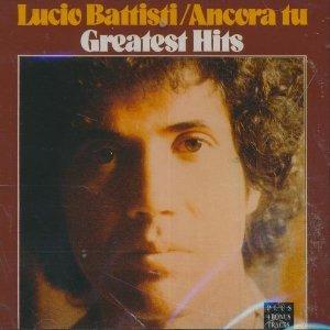 Ancora tu : Greatest hits / Lucio Battisti | Battisti, Lucio