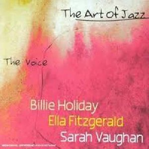 The Art of jazz : The Voice : The man I love , Lady be good, Lover man / Billie Holiday, Ella Fitzgerald, Sarah Vaughan | Fitzgerald, Ella. Chanteur
