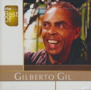 The Best of Gilberto Gil / Gilberto Gil | Gil, Gilberto