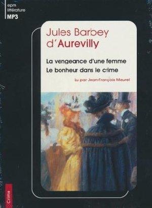 Vengeance d'une femme (La). Bonheur dans le crime (Le) / Jules Barbey d'Aurevilly | Barbey d'Aurevilly, Jules. Auteur