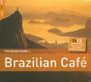 The Rough guide to brazilian café / Céu, Vitor Ramil, Seu Jorge, ... [et al.] | Céu