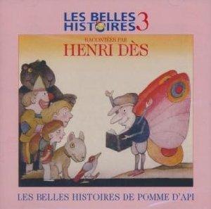 Belles histoires de Pomme d'Api (Les) : vol. 3 / Henri Dès | Dès, Henri. Narrateur