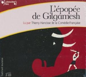 Épopée de Gilgamesh (L') / Pierre-Marie Beaude, adapt. | Beaude, Pierre-Marie. Adaptateur