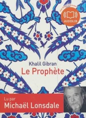 Le Prophète / Khalil Gibran | Gibran, Khalil. Auteur