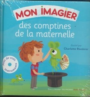 Mon imagier des comptines de la maternelle / Jean-Philippe Crespin et Bernard Davois, mus. | Crespin, Jean-Philippe. Compositeur