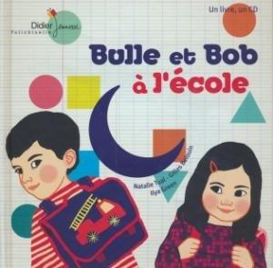 Bulle et Bob à l'école / Natalie Tual | Tual, Natalie. Compositeur. Narrateur