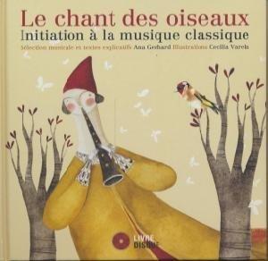 Chant des oiseaux (Le) : initiation à la musique classique / Ana Gerhard | Gerhard, Ana . Auteur