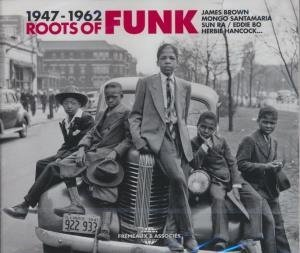 1947-1962 : Roots of funk / Machito, Tito Puente, Vaudou Congregation, ... [et al. ) | Machito